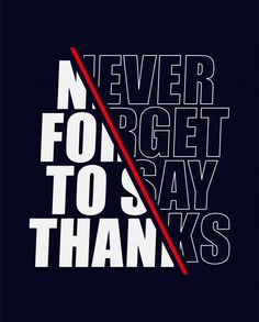 forget to say thanks slogan text P. Slogan Design, Sports Graphic Design, Graphic Design Posters, Graphic Design Inspiration, Fashion Graphic Design, Cover Design, Design Kaos, Typographie Inspiration, Typographic Poster