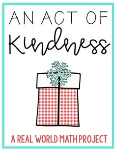 An Act of Kindness: A Real World Math Project Teaching Fractions, Teaching Math, Teaching Ideas, I Love Math, Fun Math, Project Based Learning, Fun Learning, Classroom Organization, Classroom Design