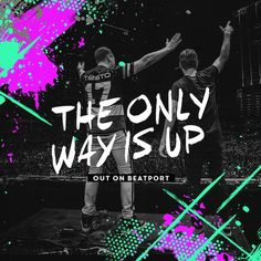 The only way is up >> Tiesto & Martin Garrix (Musical Freedom Recs.) ;)