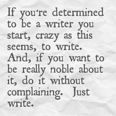 Well I'm determined to be a writer, but not so much the noble part.