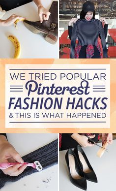 We Tried Popular Pinterest Fashion Hacks And This Is What Happened -   .