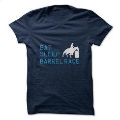 Eat. Sleep. Barrel Race. - #long tee #tshirt bemalen. GET YOURS => https://www.sunfrog.com/Fitness/Eat-Sleep-Barrel-Race-Ladies.html?68278