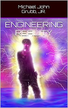 Engineering Reality - Kindle edition by Michael Grubb. Religion & Spirituality Kindle eBooks @ Amazon.com.