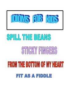IDIOMS FOR KIDS PACKET  When you study English and want to be a fluent speaker. you need know idioms lots of native speaker use it so you should know it too