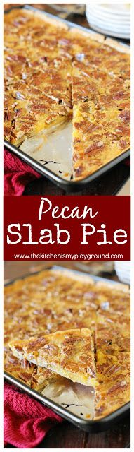 Pecan Slab Pie ~ Easily feed that Thanksgiving or Christmas dinner crowd. All the deliciousness of traditionally-made pecan pie with more servings per pan!  #pecanpie #Thanksgiving #slabpie www.thekitchenism...
