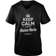 Absolem Martin Shirts keep calm and let Absolem Martin handle it Absolem Martin Tshirts Absolem Martin T-Shirts Name shirts Absolem Martin I am Absolem Martin tee Shirt Hoodie #gift #ideas #Popular #Everything #Videos #Shop #Animals #pets #Architecture #Art #Cars #motorcycles #Celebrities #DIY #crafts #Design #Education #Entertainment #Food #drink #Gardening #Geek #Hair #beauty #Health #fitness #History #Holidays #events #Home decor #Humor #Illustrations #posters #Kids #parenting #Men…