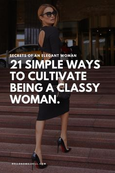 21 Ways Cultivate Being a Classy Woman - Hello Bombshell! - Want to refine your etiquette and learn how to be a classy high value renaissance woman?