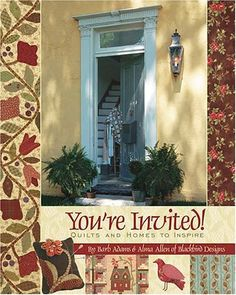 You're Invited: Quilts and Homes to Inspire by Barb Adams and Alma All – A Patchwork Quilt