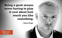 Simon Pegg - such a sexy geek man!