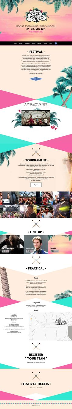 Colorful one pager to create hype for an upcoming sporting event combined with a music festival called 'Club Tropicana'. The big images aren't optimized for big screens leaving huge gaps to the left and right. Also seems to be a bug on mobile for the intro logo but I quite like the design consisting of a blend of palms and hockey sticks.