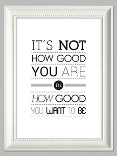 It´s Not How Good You Are   Kunstdruck A4 von farbflut - ArtPrints auf DaWanda.com
