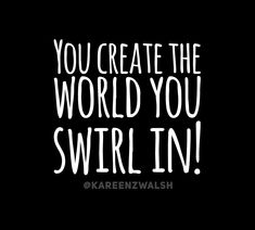 Was talking to a friend who was sharing how a coworker would not stop talking about the issues she faced and I said this: you create the world you swirl in! Important Things In Life, Everything About You, Stop Talking, Jealousy, Helping Others, Self Love, Badass, My Life, Love You