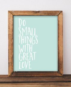 Do Small Things with Great Love - Printable Art, Mother Teresa quote, DIY printable sign, quote printables, DIY home decor, home office wall decor, gift idea, gallery wall art, Gracie Lou Printables