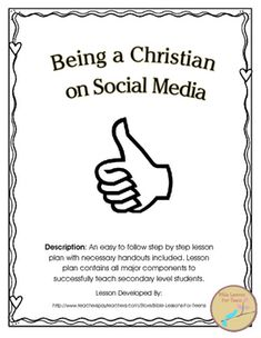 This lesson was designed to help young Christians understand how to interact with social media appropriately. Teenagers often use social media in a way that is not glorifying to God and they need guidance on how they should use it. Throughout the lesson the student will gain an understanding of social media use through rich group discussion (a must for this age group), partner brainstorm, group work, practice with Biblical examples and reflection opportunity.