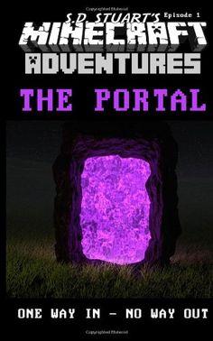 The Portal: A Minecraft Adventure (Minecraft Adventures) (Volume 2) by Steve DeWinter http://www.amazon.com/dp/1619780135/ref=cm_sw_r_pi_dp_0mlWtb1ENJT419S9