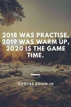 2018 was practise, 2019 was warm up, 2020 is the game time wishes for mom, dad, … – Game Day Quotes New Me Quotes, New Year Motivational Quotes, Happy New Year Quotes, Happy New Year Images, Quotes About New Year, True Quotes, Great Quotes, Quotes To Live By, Positive Quotes