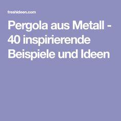 Pergola aus Metall - 40 inspirierende Beispiele und Ideen