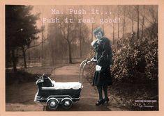 Ma push it! Push it real good! Ministerie van Unieke Zaken