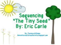 """The Tiny Seed Sequence PowerPoint & Craftivities - Students sequence """"The Tiny Seed,"""" By: Eric Carle Interactive PowerPoint included to help students sequence. Sequence Slider Activity Included. Flower Craftivity Included for students to either sequence or write about a topic of the story. 27 pages"""