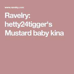 Ravelry: hetty24tigger's Mustard baby kina