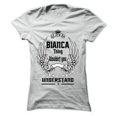 #Sportst-shirt... Nice T-shirts  Worth :$22.25Purchase Now  Low cost Codes View photographs & pictures of Is BIANCA Thing - 999 Cool Name Shirt ! t-shirts & hoodies:For those who do not completely love our design, you'll be able to SEARCH your favourite one ....