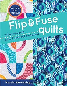 Flip & Fuse Quilts: 12 Fun Projects - Easy Foolproof Tech... https://www.amazon.com/dp/1617451401/ref=cm_sw_r_pi_dp_x_pEqPxb8J2HRDP