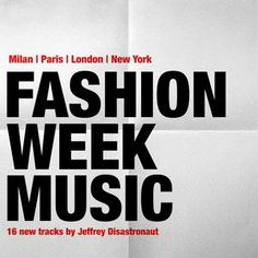https://www.mixcloud.com/Disastronaut/disastronaut-music-nyfw-lfw-mfw-pfw-16-new-tracks-for-catwalks/