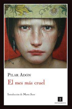 El pájaro verde: El mes más cruel - Pilar Adón