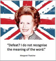 Wise and Famous Quotes of Margaret Thatcher Great Quotes, Quotes To Live By, Inspirational Quotes, The Words, Margaret Thatcher Quotes, The Iron Lady, Character Quotes, Political Quotes, Matrix
