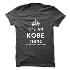 Its An KOBE Thing. You Wouldns Understand - #novio gift #gift for kids. MORE INFO => https://www.sunfrog.com/No-Category/Its-An-KOBE-Thing-You-Wouldns-Understand.html?68278