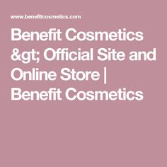 Benefit Cosmetics > Official Site and Online Store | Benefit Cosmetics
