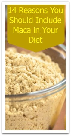 14 Reasons You Should Include Maca In Your Diet - Natural Holistic Life #maca #natural #holistic