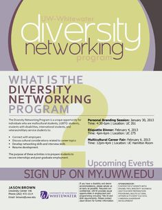 The Diversity Networking Program is a unique opportunity for individuals who are multicultural students, LGBTQ students, students with disabilities, international students, and veteran/military service students to connect with employers, discuss cultural considerations related to career, develop networking/interview skills, and develop their resumes. Sign up today at http://my.uww.edu.