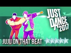 Just Dance 2017: Juju On That Beat by Zay Hilfigerrr & Zayion McCall - 5 stars - YouTube
