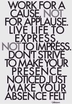 Live life not to impress