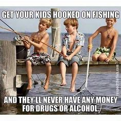 More fishing for all kids.