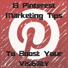 Pinterest Marketing Tips. How does a business owner get the same results? How does an author use Pinterest to boost sales? How does Pinterest lead to more blog traffic? Success on Pinterest comes down to effective marketing, and if you want to effectively market yourself on Pinterest to boost your visibility, follow these eight tips: