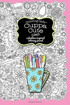 Coloring Cafe Cuppa Cute Journal A Fashion Inspired Find This Pin And More On Adult Books By