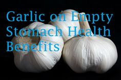 Why Eat Garlic When Your Stomach is Empty/http://www.stethnews.com/2449/why-eat-garlic-when-your-stomach-is-empty/