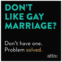 Don't like gay marriage? My Philosophy, Speak The Truth, True Words, Get Over It, Deep Thoughts, True Stories, Favorite Quotes, Gay, Lesbian
