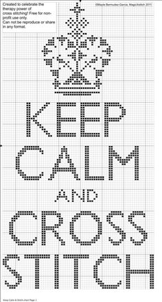 "[][][] Totally bored with the whole ""Keep Calm.."" thing, but, here's an idea... make your own cross stitch pattern, how hard can it be?"
