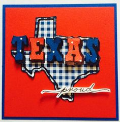 "Texana Designs card sample by DTM Jilda Bolton using our new Word Stackers (by DTM Karen Lambert) ""TEXAS"", ""proud"" and Jam'n Texas Outline large."