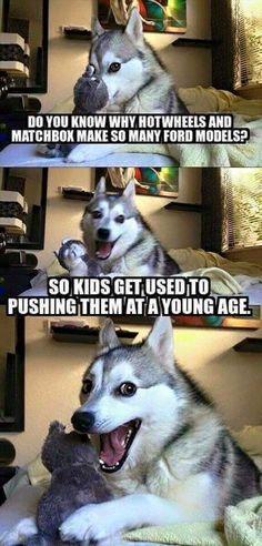 Dog saying a Ford joke