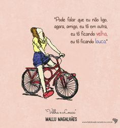 """Uma homenagem da Feito Brasil para a Mallu Magalhães e todos os velhos/as e loucos/as!  """"Nem vem tirar Meu riso frouxo com algum conselho Que hoje eu passei batom vermelho, Eu tenho tido a alegria como dom Em cada canto eu vejo o lado bom.""""   Velha e Louca - Mallu Magalhães"""