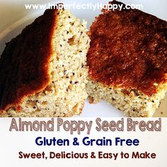Gluten and Grain Free Almond Poppy Seed Bread.  Sweet, Delicious & Easy to Make | by ImperfectlyHappy.com