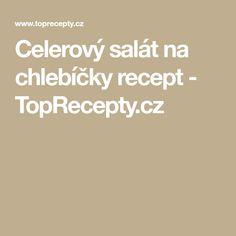 Celerový salát na chlebíčky recept - TopRecepty.cz