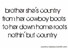 She's country...