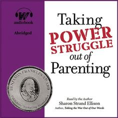 Taking Power Struggle Out of Parenting: The Art of Powerful, Non-Defensive Communication by Sharon Strand Ellison, http://www.amazon.com/dp/B003NYOB96/ref=cm_sw_r_pi_dp_ha80ub1P5X7M0