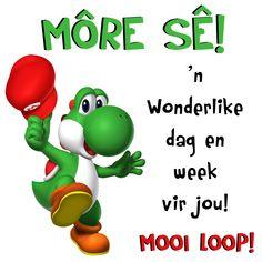 Lekker Dag, Good Morning Vietnam, Goeie Nag, Goeie More, Afrikaans Quotes, New Week, Good Morning Quotes, Motivation, Words