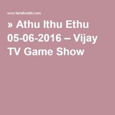 » Athu Ithu Ethu 05-06-2016 – Vijay TV Game Show